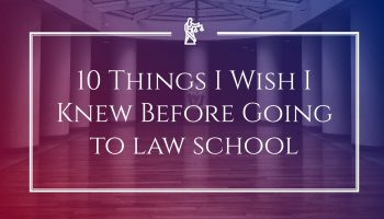 Ten Things I Wish I Knew Before Going to Law School